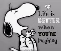 Life Is Better When You're Laughing Snoopy Quote