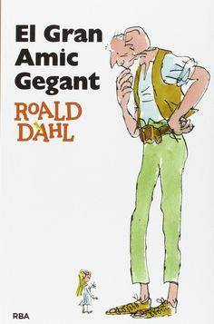 El Gran amic gegant. Roald Dahl. Un llibre imprescindible d'un autor imprescindible. L'amistat entre una nena i un gegant, dos personatges al marge en els seus respectius móns, que intentaran acabar amb els gegants aficionats a menjar nens i nenes. Roald Dahl, Club, Author