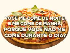 A pizza está com a autoestima baixa. | E se as tranqueiras que você adora comer fossem sinceras?