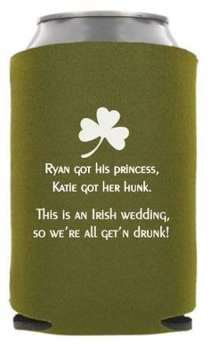 TWC-6025 - Irish Wedding - Funny Wedding Can Coolers #koozie #wedding