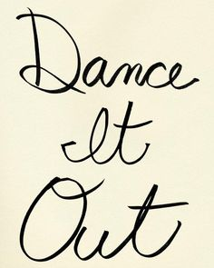 Dance It Out #dance #quote