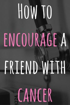 Do you have a friend or loved one struggling through cancer? Want to know how you can help? I've listed several easy ways to help a friend through cancer.