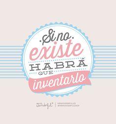 Si no existe habrá que inventarlo. | by Mr. Wonderful*