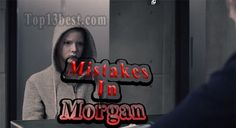 All Silly Mistakes In Morgan Movie –Kate Mara & Anya Taylor-Joy