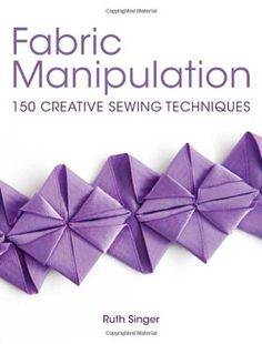 This is truly an essential resource for all sewists! Set to be the new The Art of Manipulating Fabric, Ruth Singer offers a modern interpretation of fabric