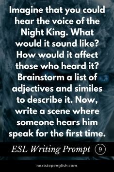 Esl writing prompt inspired by game of thrones: imagine the voice the night king! Writing A Eulogy, Writing Prompts Romance, Writing Prompts Funny, Writing Prompts For Kids, Story Prompts, Writing Process, Fiction Writing, Writing Tips, Writing Humor