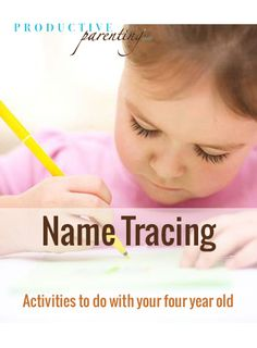 Productive Parenting: Preschool Activities - Name Tracing - Early Four-Year Old Activities
