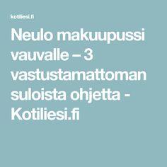 Neulo makuupussi vauvalle – 3 vastustamattoman suloista ohjetta - Kotiliesi.fi