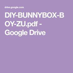 DIY-BUNNYBOX-BOY-ZU.pdf - GoogleDrive Google Drive, Diy, Animation, Baby Easter Basket, Easter Ideas, Tissue Paper Crafts, Children, Projects