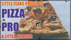Little Fears Presents: Pizza Pro
