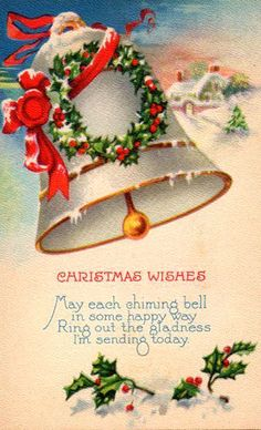 May each chiming bell in some happy way ring out the gladness I'm sending today. #vintage #Christmas #cards