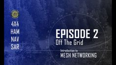 Mesh networking while off the grid during a Land Ops adventure
