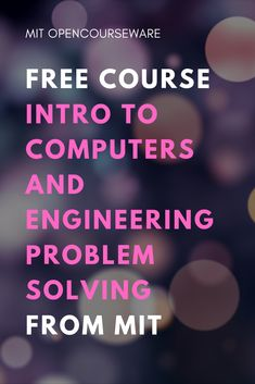 Introduction to Computers and Engineering Problem Solving Environmental Engineering, School Of Engineering, Engineering Courses, Engineering Science, Mechanical Engineering, Electrical Engineering, Data Science, Free Courses, Online Courses