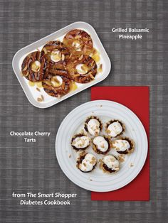 """Grilled Balsamic Pineapple and Chocolate Cherry Tarts from """"The Smart Shopper Diabetes Cookbook"""" -- smart strategies to create healthful, delicious meals in half the time."""