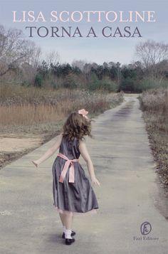 Torna a casa   Lisa Scottoline   Fazi Editore