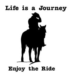 Life is a Journey Enjoy The Ride Cowboy Horse Decal Vinyl Trailer . Western Quotes, Equestrian Quotes, Country Girl Quotes, Horse Wallpaper, Cute Wallpaper Backgrounds, Horse Quotes, Sign Quotes, Man Cave Vanity, Horse Silhouette