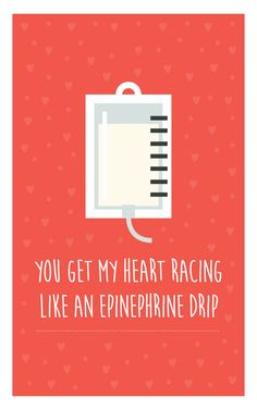 """You Get My Heart Racing Like an Epinephrine Drip"" - Funny Valentine's Day card for Nurses Funny Work Jokes, Funny Puns, Funny Quotes, Funny Medical Quotes, Nurse Pick Up Lines, Pick Up Lines Funny, Nursing Wallpaper, Medical Wallpaper, Lab Humor"