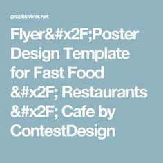 Flyer/Poster Design Template for Fast Food / Restaurants / Cafe by ContestDesign