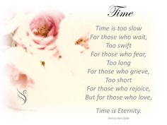 Funeral Quote - Time Funeral Quotes, Grief Poems, Time Quotes, Wise Words, Encouragement, Wisdom, Life, Word Of Wisdom, Famous Quotes