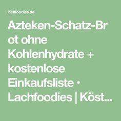 Azteken-Schatz-Brot ohne Kohlenhydrate + kostenlose Einkaufsliste • Lachfoodies | Köstliche Low Carb Rezepte