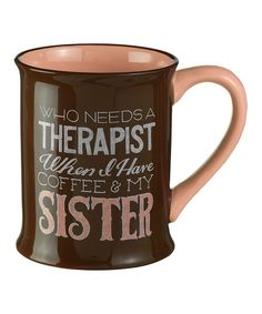 Another great find on #zulily! 'I Have Coffee & My Sister' Mug by Grasslands Road #zulilyfinds