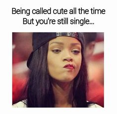 Being called cute....