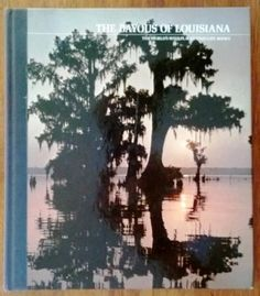 Buy The worlds wild places / Time Life Books 1978 / The Bayous Of Louisiana / Hardcover / 184 Pages for R80.00