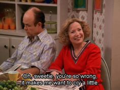 ... Be Very Groovy. on Pinterest | That 70s show, 70 show and Eric forman  Kitty Forman Quotes