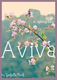 Baby Girl Name: Aviva. Meaning: Spring Like. Origin: Hebrew.  http://www.pinterest.com/vintagedaydream/baby-names/