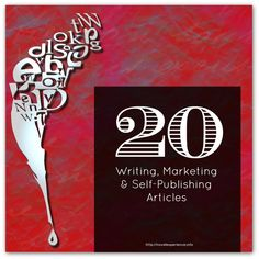 20 inspirational & informative articles on writing & self-publishing