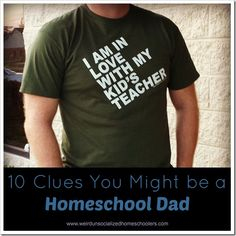 10 Clues You Might be a Homeschool Dad   Haha! #8. Parent teacher conferences can be a lot of fun. {ahem}