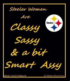 Discover and share Steelers Girl Quotes. Explore our collection of motivational and famous quotes by authors you know and love. Steelers Gear, Here We Go Steelers, Pittsburgh Steelers Football, Pittsburgh Sports, Best Football Team, Football Baby, Pittsburgh Penguins, Steelers Stuff, Steelers Rings