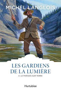 Les gardiens de la lumière T4 - Le paradis sur terre eBook by Michel Langlois