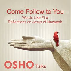 Osho Books, Birth Of Jesus, Important Dates, New Testament, Your Word, Poet, Consciousness, Verses, Reflection