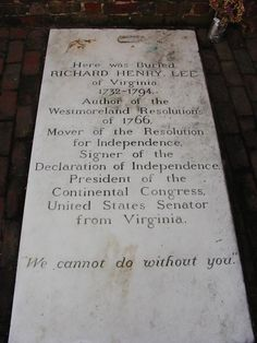 Grave Marker- Richard H Lee, US farmer (signed Decl of Independence). He was buried at the Burnt House Fields, Lee Family Estate, Coles Point, Virginia. Richard Henry Lee, Robert E Lee, American Presidents, American War, American History, Prays The Lord, Famous Graves, Old Dominion
