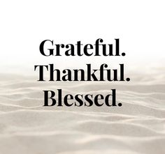Thankful Quotes, Grateful, Blessed