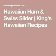 Hawaiian Ham & Swiss Slider | King's Hawaiian Recipes