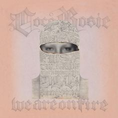 Cocorosie, we are on fire, album cover, pink, peach, pastel