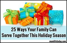 I'm over at MomLife Today sharing 25 Ways Your Family Can Serve Together This Holiday Season. Stop by and leave a comment with your favorite idea f