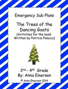 Emergency Substitute Plans:The Trees of the Dancing Goats (By: Patricia Polacco) for Second through Fourth GradeThere are enough Math and Language activities for one day of instruction.Here's What's Inside:- Tally Mark Graph and Questions- Word Problems- Rounding- Counting and Tally Mark Practice- Noun and Verb Sort- Comprehension Questions- Base Words- Cloze Vocabulary Practice- Story Map- Writing Prompt