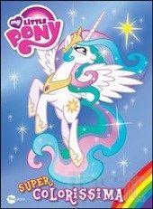 Super colorissima. My Little Pony