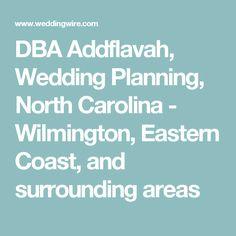DBA Addflavah, Wedding Planning, North Carolina - Wilmington, Eastern Coast, and surrounding areas