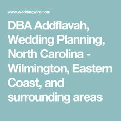DBA Addflavah, Wedding Planning, North Carolina - Wilmington, Eastern Coast, and surrounding areas