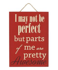 'I May Not Be Perfect' Wall Sign