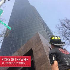 My #LifeProof was with me every step of the way, up 70 flights of stairs in full firefighting combat gear