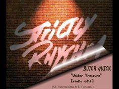 BUTCH QUICK - Under Pressure [radio edit].