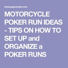 MOTORCYCLE POKER RUN IDEAS - TIPS ON HOW TO SET UP and ORGANIZE a POKER RUNS