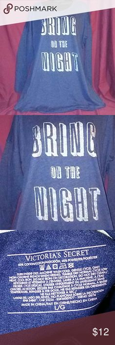 "Victoria's Secret ""Bring on the night"" Sleepshirt Grayish blue long sleeve sleepshirt with glittery letters Victoria's Secret Intimates & Sleepwear Shapewear"