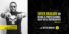 Todays guest is Madrid based Heavy Metal photographer Javier Bragado.