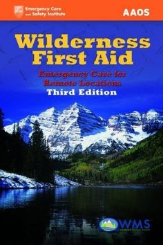 Wilderness First Aid: Emergency Care For Remote Locations by American Academy of Orthopaedic Surgeons (AAOS). $36.75. Edition - 3. Publication: April 5, 2012. Publisher: Jones & Bartlett Learning; 3 edition (April 5, 2012)